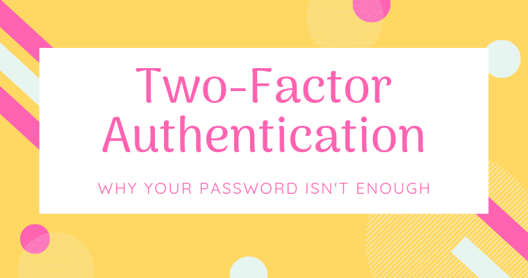 If you want to protect your accounts online, it's not enough to just set up a secure password. Here's how to add two-factor authentication to your accounts.