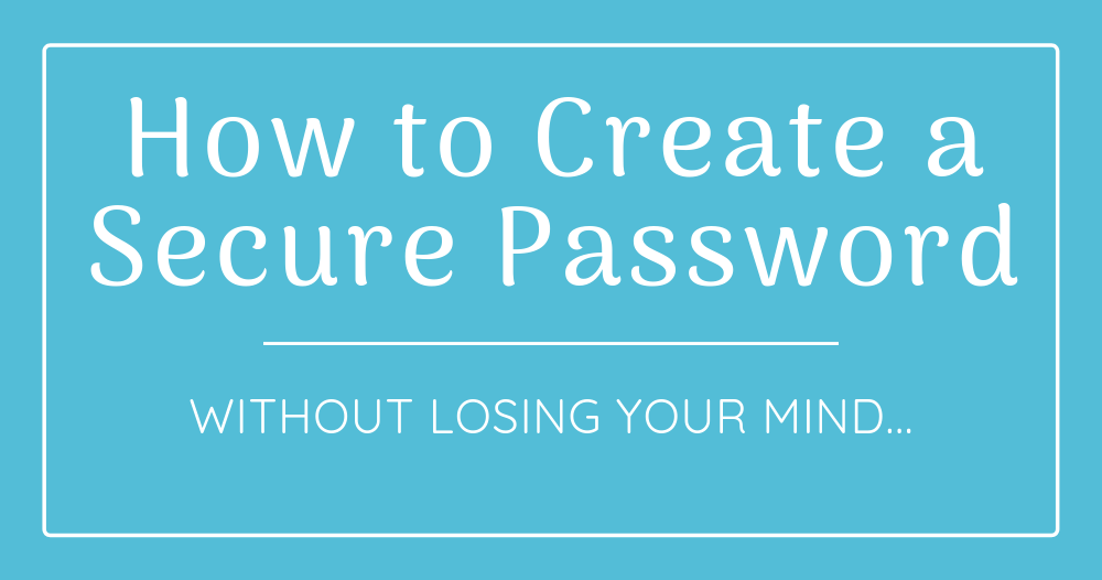 Creating secure passwords doesn't have to be hard. Here's how to create strong passwords and remember them, too.