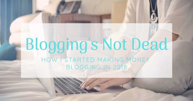 Blogging's not dead. How I made money with a new blog in 2018.