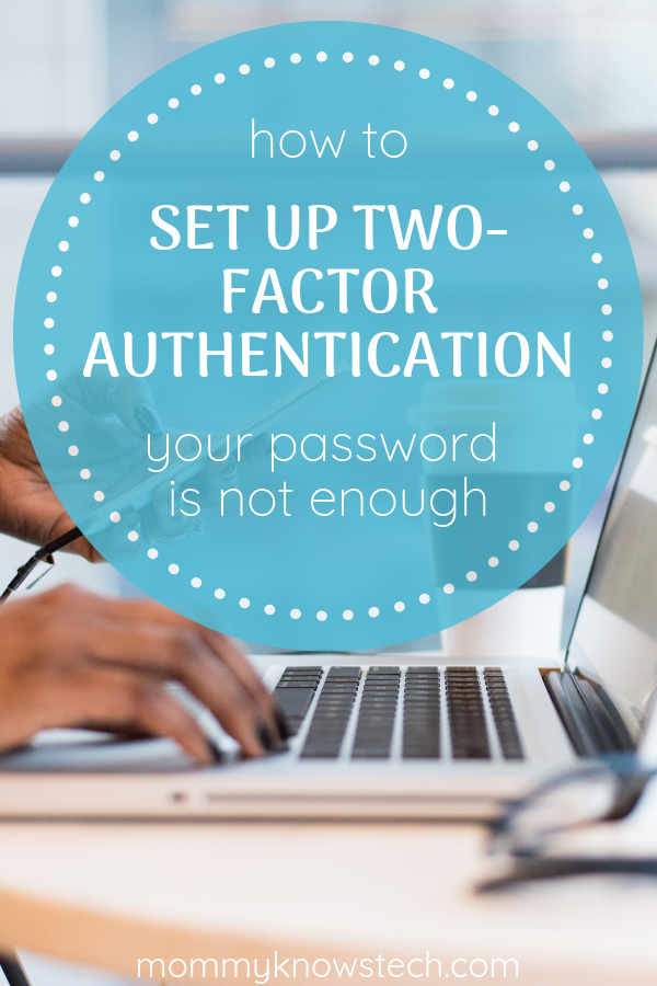Passwords aren't enough for keeping our online (and offline!) lives secured. Find out why two-factor authentication matters and how to set it up.