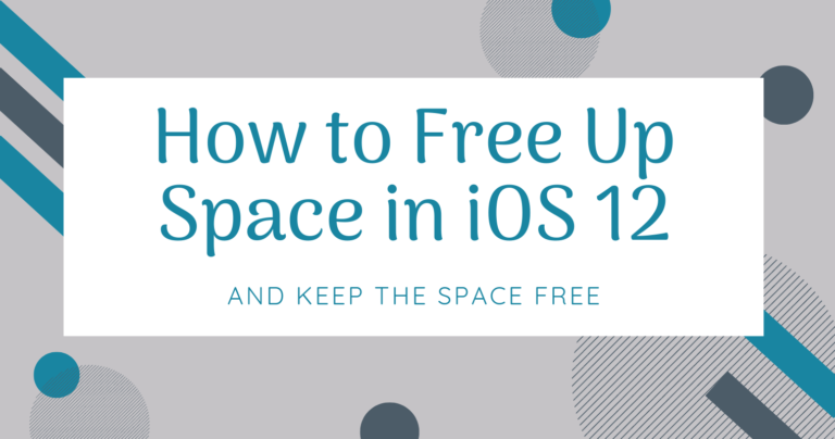 How to Free Up Space in iOS 12 When iPhone Storage Is Full