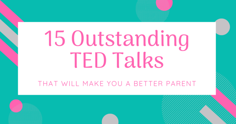 15 Outstanding TED Talks That Will Make You a Better Parent