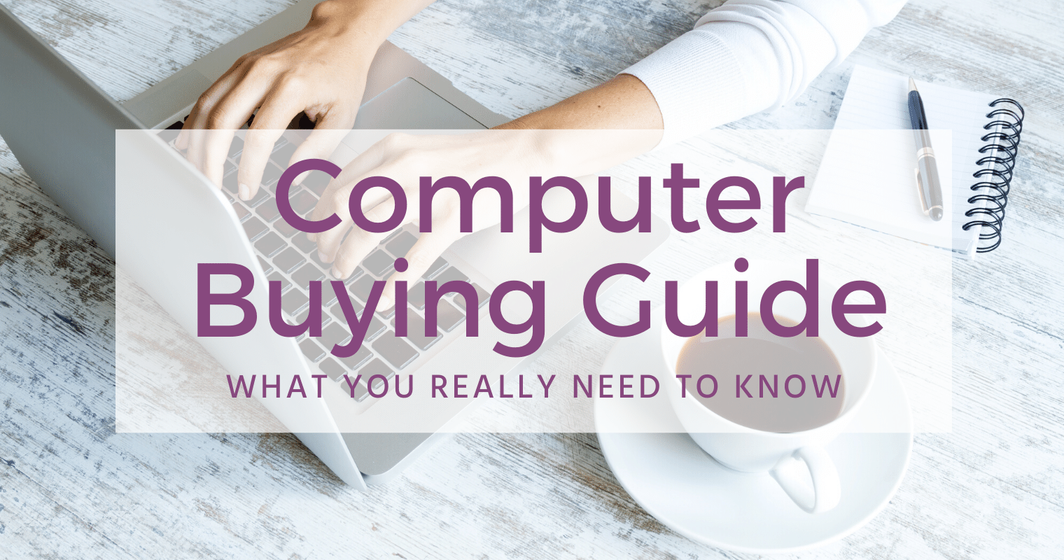 Looking for a new computer? This guide tells you everything you need to know.